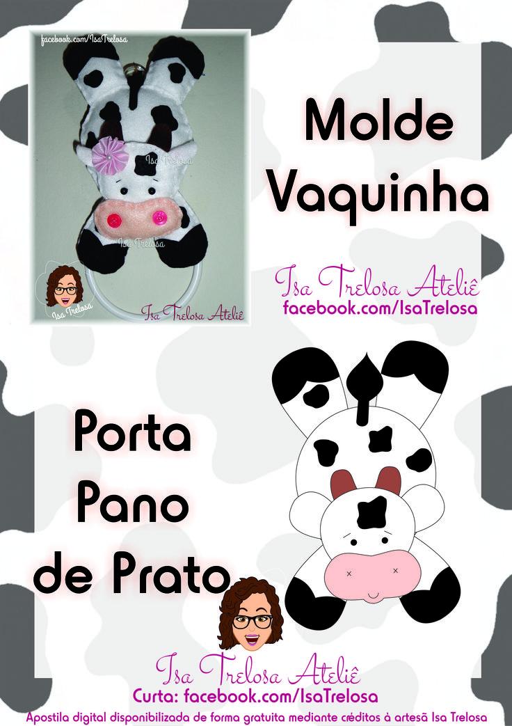 Apostila digital Vaquinha Porta Pano de Prato Isa Trelosa Ateliê.  Artesanato, handmade, feltro, fielt, fazenda, farm, vaca, cow, moldes, grátis, free, template