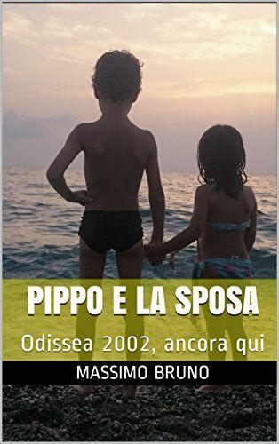 Pippo e la Sposa: Odissea 2002, ancora qui di [Bruno, Massimo]
