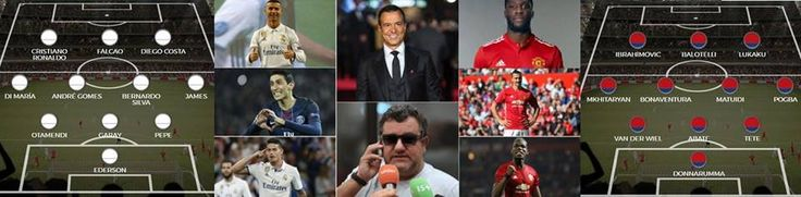 Jorge Mendes XI Vs Mino Raiola XI - Who Wins In The Battle Of The Superagents? www.infini88.com