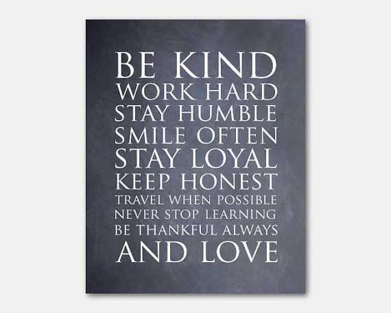 Be Kind Work Hard Stay Humble Smile Often And Love