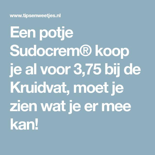 Een potje Sudocrem® koop je al voor 3,75 bij de Kruidvat, moet je zien wat je er mee kan!