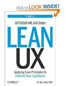 Lean UX: Applying Lean Principles to Improve User Experience: Jeff Gothelf, Josh Seiden: 9781449311650: Amazon.com: Books