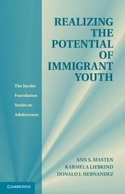 Realizing the Potential of Immigrant Youth (The Jacobs Foundation Series on Adolescence)  Hard Bound