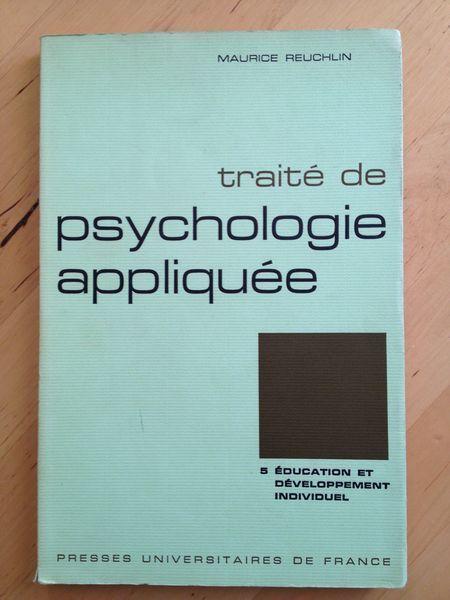 #psychologie : Traité De Psychologie Appliquée N°5 : Éducation Et Développement Individuel. Puf, 1970. 232 pp. brochées.