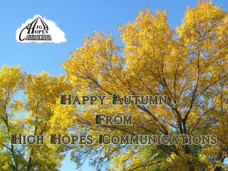 Happy Autumn from High Hopes Communications www.highhopescommunications.ca