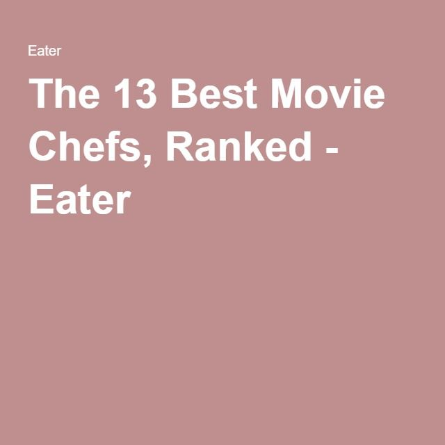 The 13 Best Movie Chefs, Ranked - Eater