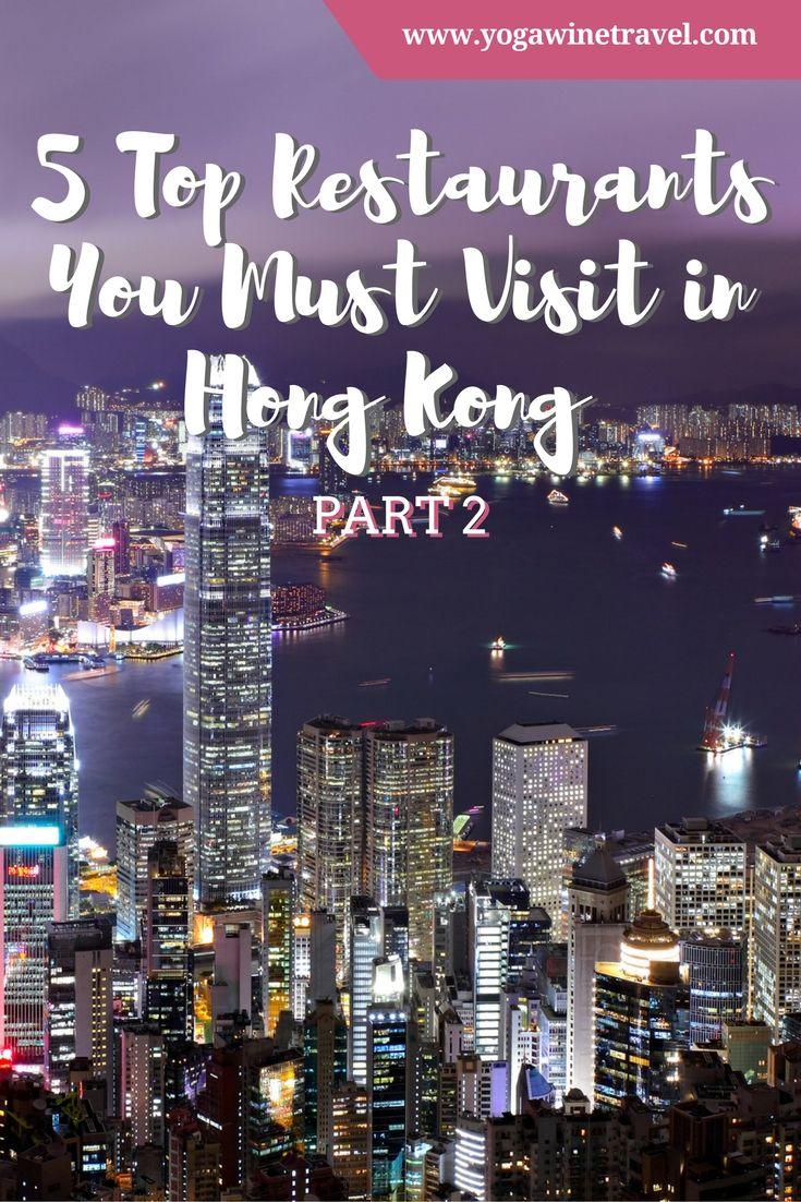Yogawinetravel.com: 5 Top Restaurants to Visit in Hong Kong Part 2