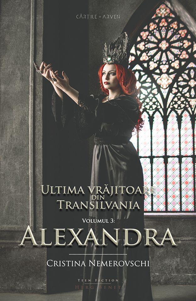 Ultima vrăjitoare din Transilvania. Vol. 3: Alexandra (ediție cartonată)