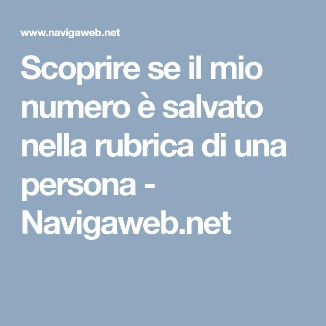 Scoprire se il mio numero è salvato nella rubrica di una persona - Navigaweb.net