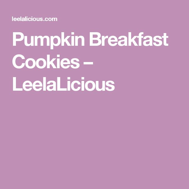 Pumpkin Breakfast Cookies – LeelaLicious