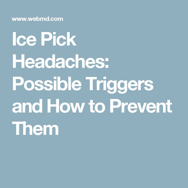 Ice Pick Headaches: Possible Triggers and How to Prevent Them