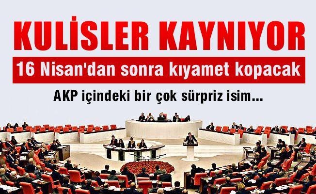 AKP'de kıyamet kopacak, her şey hazır 16 Nisan sonrası bekleniyor