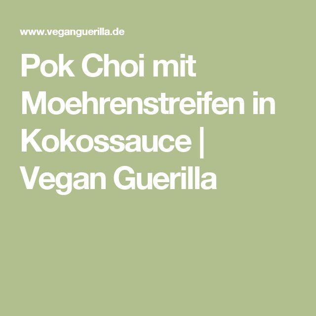 Pok Choi mit Moehrenstreifen in Kokossauce   Vegan Guerilla