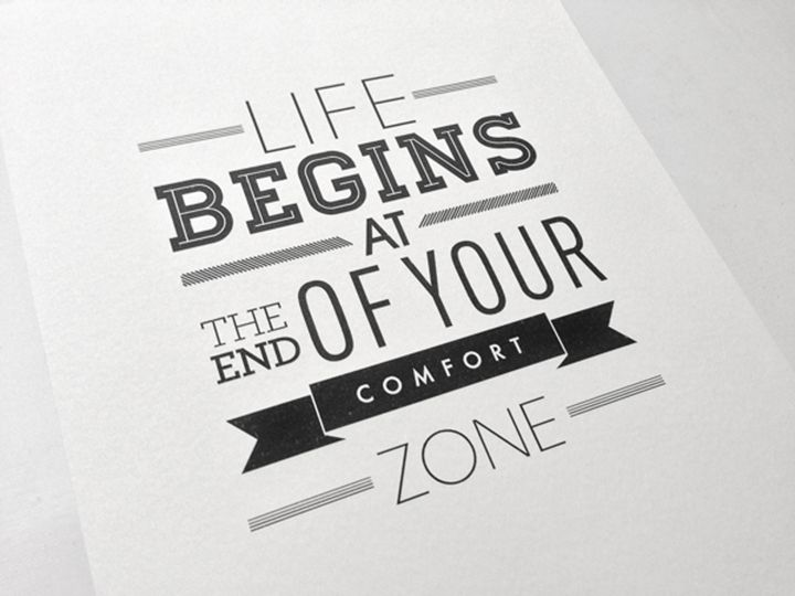 Life Begins At The End Of Your Comfort Zone. Soo True