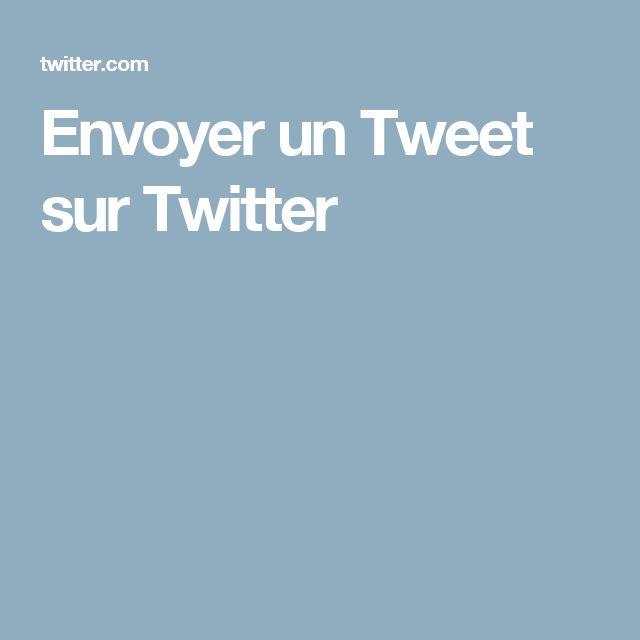 Envoyer un Tweet sur Twitter