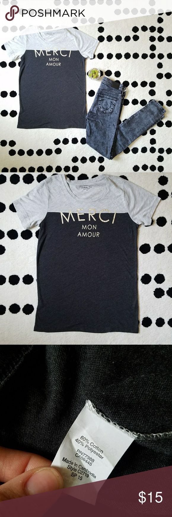 J crew collectors tee shirt top Merci gold gray Super cute and so so soft! New without tags. Gray colorblock with gold Merci Mon Amour print. J. Crew Tops