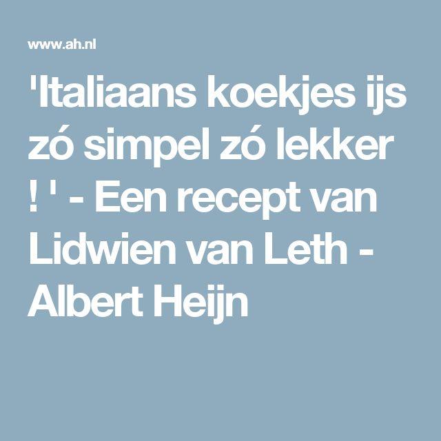 'Italiaans koekjes ijs zó simpel zó lekker ! ' - Een recept van Lidwien van Leth - Albert Heijn