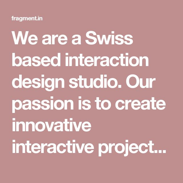 We are a Swiss based interaction design studio.  Our passion is to create innovative interactive projects; mixing installation, video, augmented reality and game design.  We are Simon De Diesbach, Laura Perrenoud and Marc Dubois.