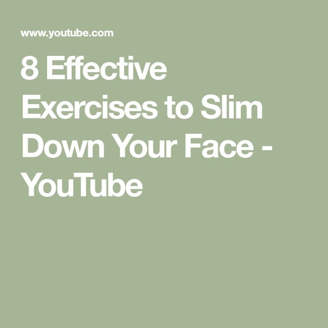 8 Effective Exercises to Slim Down Your Face - YouTube