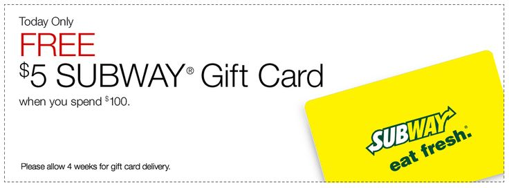 Today Only.  FREE $5 Subway gift card when you spend $100.