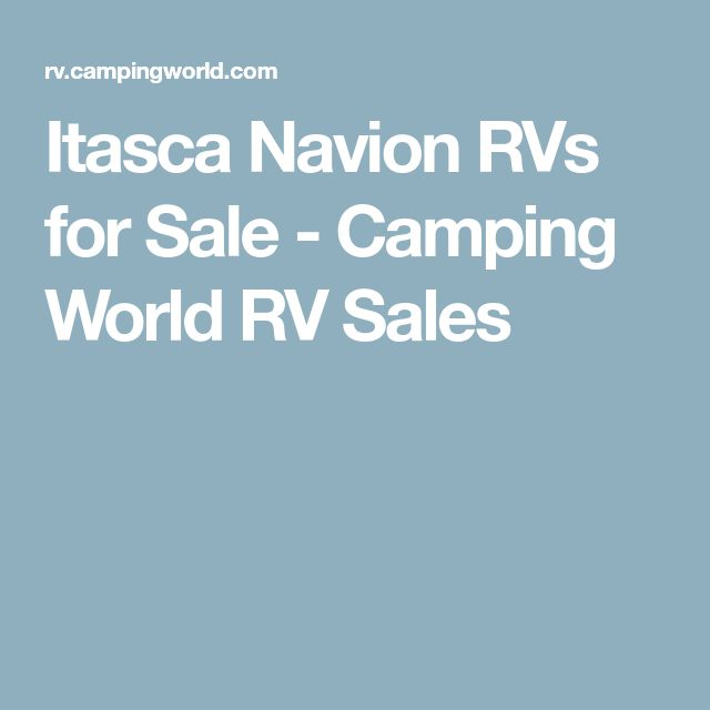 Itasca Navion RVs for Sale - Camping World RV Sales
