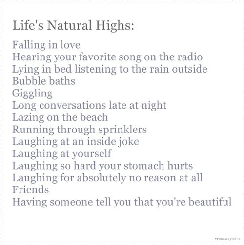 words: Naturalhigh, Natural High, Life High, Quote, Truths, So True, Life Natural, Bubbles Bath, Smile