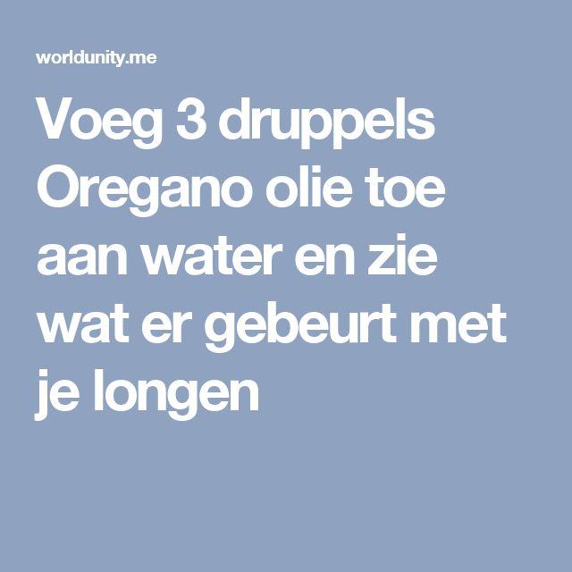 Voeg 3 druppels Oregano olie toe aan water en zie wat er gebeurt met je longen