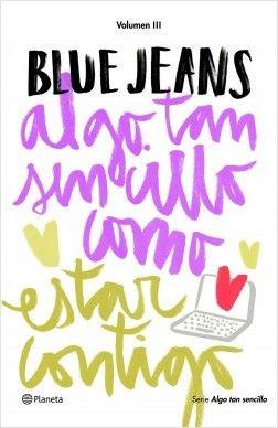 Algo tan sencillo como estar contigo (Serie Algo tan sencillo 3), de Blue Jeans. ¡Disfruta! ¡Vive! ¡ama! No te pierdas el final de la Trilogía Algo tan sen...