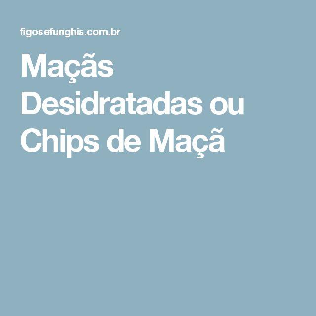 Maçãs Desidratadas ou Chips de Maçã