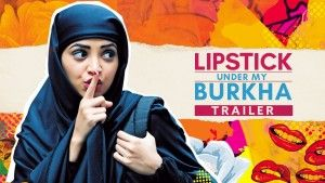 """""""Lipstick Under My Burkha"""" another film banned by India, following one's such as """"India's Daughter"""""""