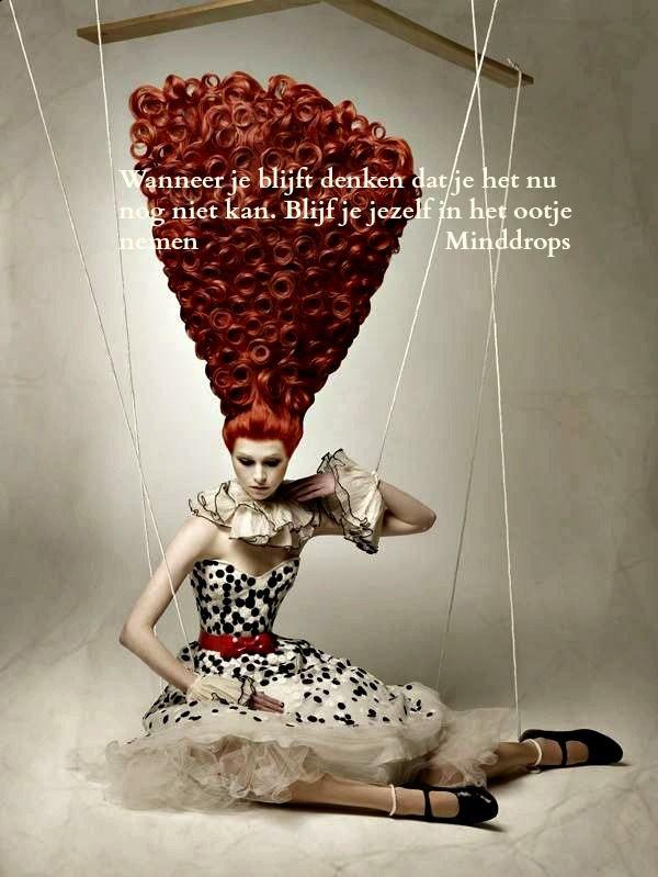 Wanneer je blijft denken dat je het nu nog niet kan. Blijf je jezelf in het ootje nemen. www.minddrops.nl
