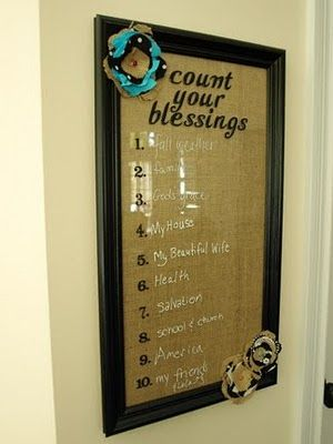 "A ""Count Your Blessings"" dry erase board!  Stay focused on how blessed we are!"