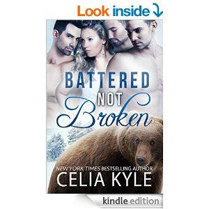 Battered Not Broken (BBW Paranormal Shapeshifter Romance) - Kindle edition by Celia Kyle. Paranormal Romance Kindle eBooks @ Amazon.com.