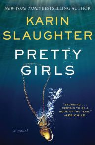 (69)Pretty Girls by Karin Slaughter | Charlotte's Web of Books -- Dark and twisted, but oooooohhh so good.