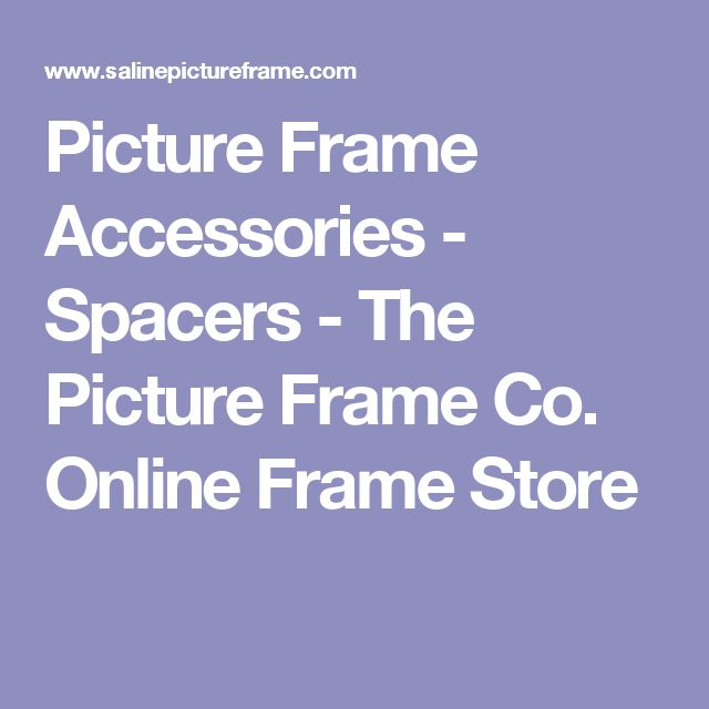 picture frame accessories spacers the picture frame co online frame store