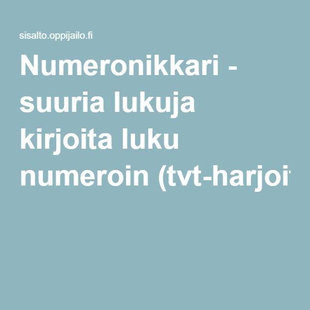Numeronikkari - suuria lukuja kirjoita luku numeroin(tvt-harjoitus).