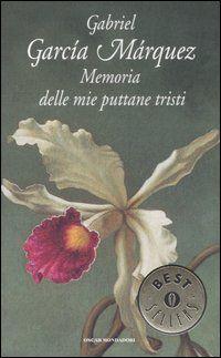 Memoria delle mie puttane tristi - Gabriel Garcia Marquez - 508 recensioni su Anobii