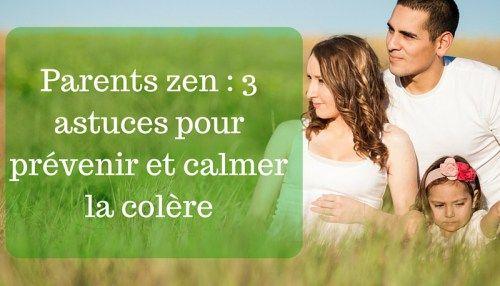 Parents zen : 3 astuces pour prévenir et calmer la colère
