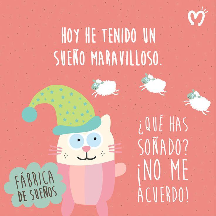 Hoy he tenido un sueño maravilloso. - ¿Qué has soñado? ¡No me acuerdo! #Migas #FábricadeSueños #DiálogoMigas #Minela