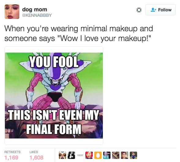 And this promise that it only gets better: | 27 Jokes Every Makeup Addict Will Appreciate