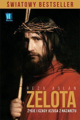 Zelota. Życie i czasy Jezusa z Nazaretu - Reza Aslan