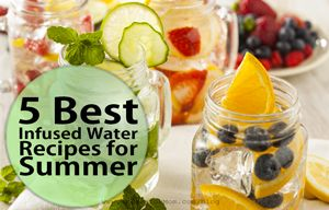 5 Best Infused Water Recipes for Summer
