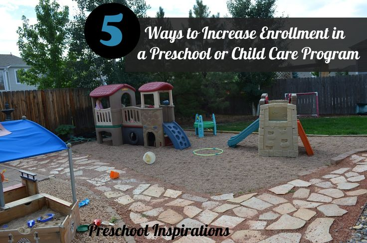 How to Increase Enrollment in a Preschool or Child Care Program (from Preschool Inspirations)