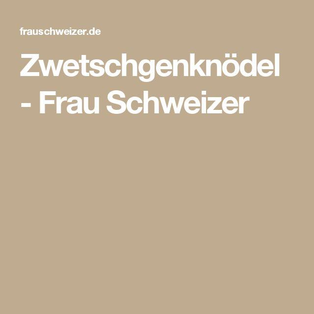 Zwetschgenknödel - Frau Schweizer