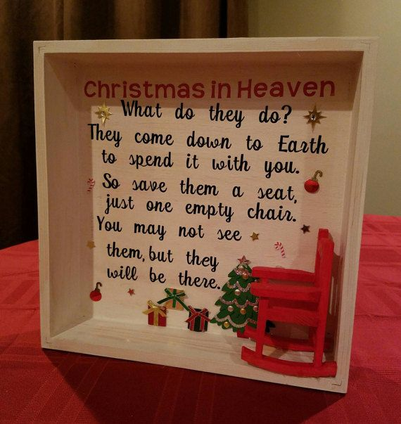 Christmas in Heaven  What do they do? They come down to Earth to spend it with you. So save them a seat, just one little chair. You may not see them, but they will be there. 10x10 Wooden Shadow Box  Hand painted shadow box and rocker.  Vinyl lettering, clear gloss coated as well.  3D Embellishments   Beautiful Christmas decor, remembering your loved ones.   *Contact me for a custom order if you need more than the options listed!*  First item shipping it $6, each additional item is $2…