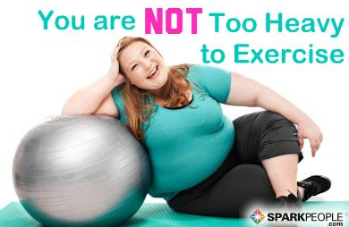 "Think You''re Too Heavy to Exercise ""These obstacles are not just obstacles to exercise—they are the same challenges that stand between you and the life you want for yourself. """