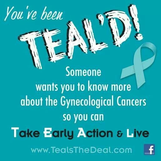 Ovarian Cancer Awareness ~ You've been TEAL ' D ! Someone wants you to know more…