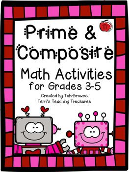 Valentine's Prime and Composite Math Activities for Big Kids  Included are 2 math centers, vocabulary posters, and extra activity pages! Created by TchrBrowne / Terri's Teaching Treasures