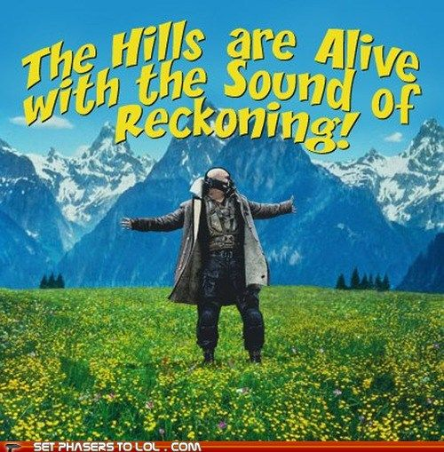 the hills are alive with the sound of reckoning! bane and the sound of music, this is what the internet was made for! hahahaha