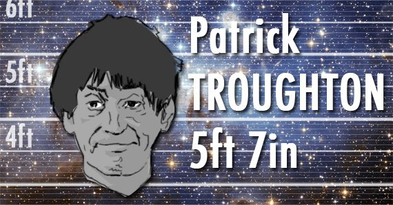Patrick Troughton was 5ft 7in tall, fact fans!